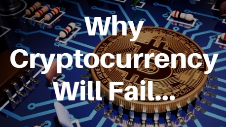 why cryptocurrency will fail