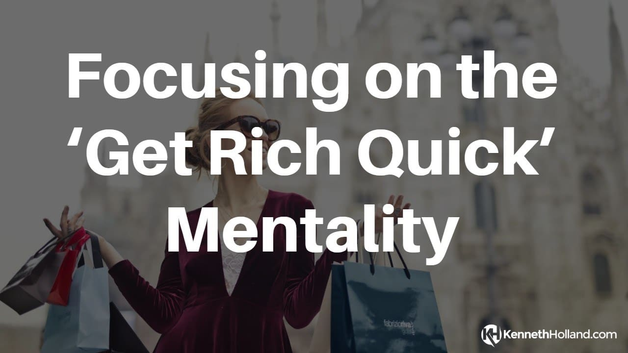 Focusing on the 'Get Rich Quick' Mentality
