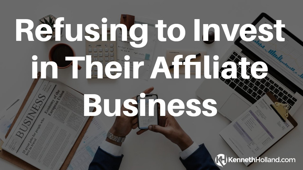 Refusing to Invest in Their Affiliate Business