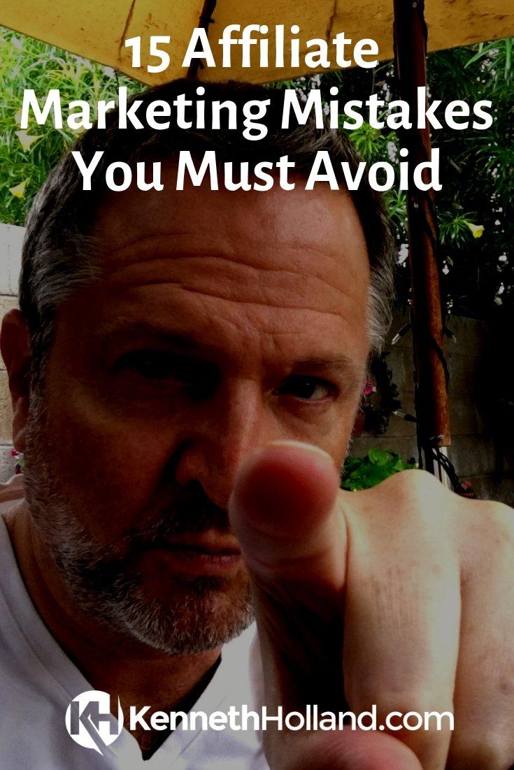 affiliate marketing mistakes - KennethHolland.com